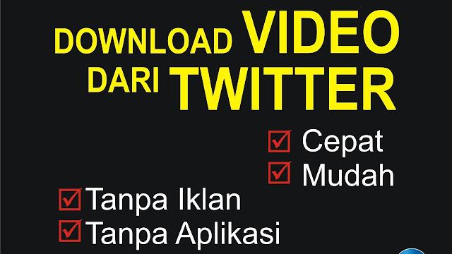 Cara Download Video Twitter tanpa Aplikasi, Kita Ulas Yuk!