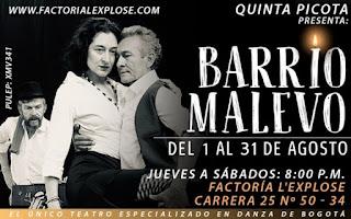 BARRIO MALEVO   Teatro Factoria La L'Explose Bogotá