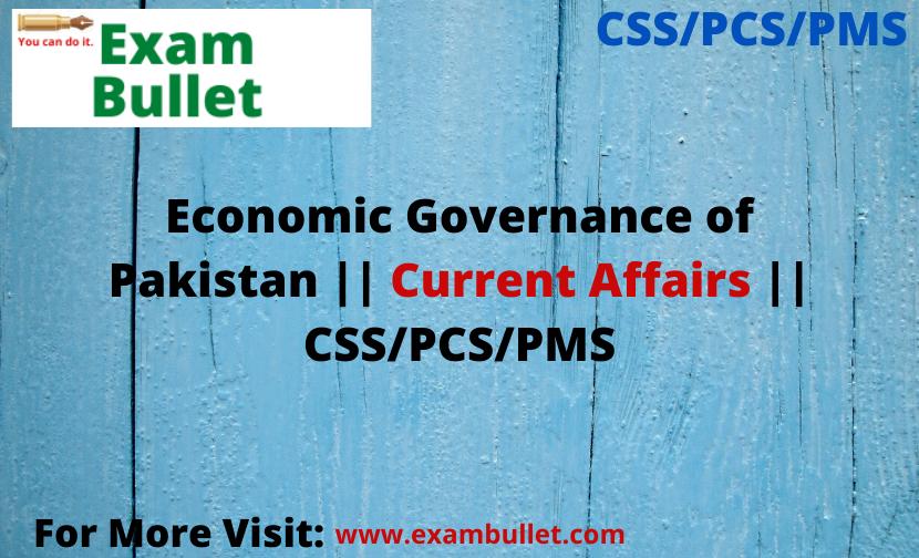 Economic Governance of Pakistan    Current Affairs    CSS/PCS/PMS