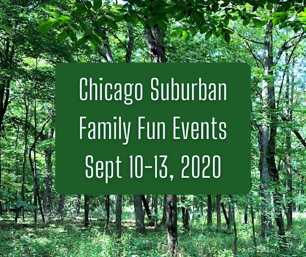 18 Family Fun Events in the Chicago Suburbs September 10-13, 2020