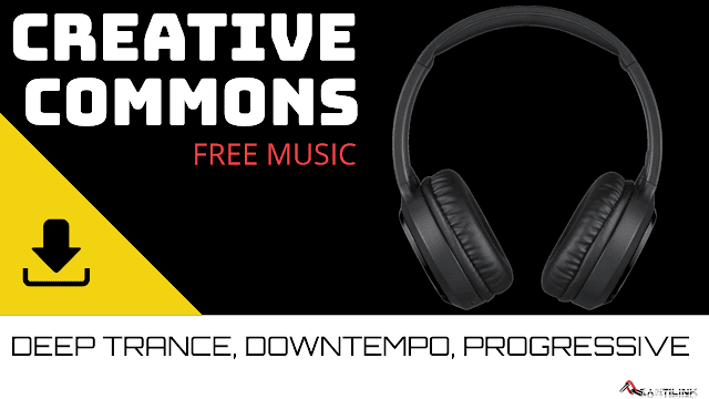 Deep Trance, Downtempo, Progressive, free music, creative commons music, free download