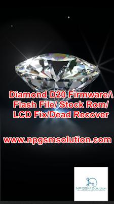 Diamond D20 FirmwareFlash File Stock RomLCD FixDead Recover
