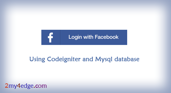 facebook login with codeigniter and mysql