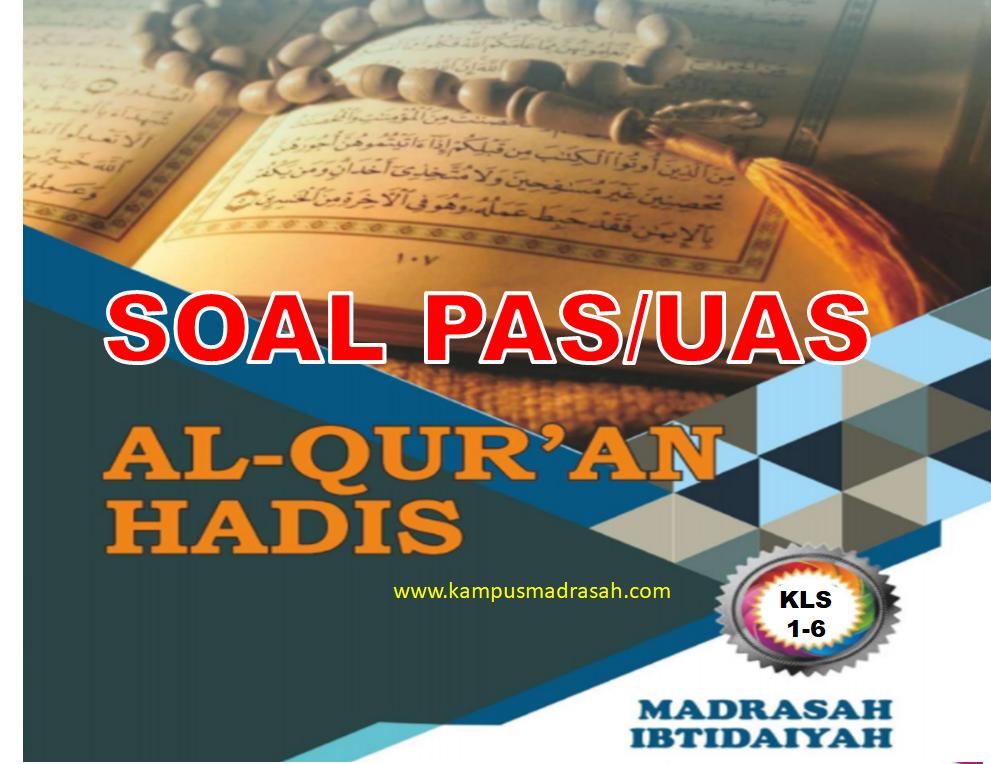 Soal PAS Al-Qur'an Hadis Sesuai KMA 183 Kelas 1-6 SD/MI