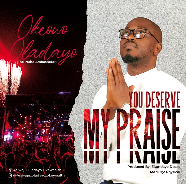 Audio: Oladayo Okeowo – You Deserve My Praise