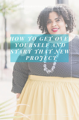 How To Get Over Yourself and Start That New Project, The Low Country Socialite, Plus Size Blogger, Savannah Georgia, Hinesville Georgia, Kirsten Jackson, NG Photography