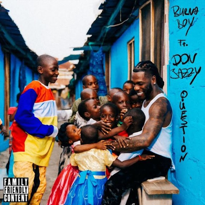 [Music] Burna Boy Ft Don Jazzy – Question.mp3