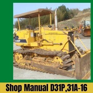 Shop Manual, D31P-16, D31A,-16 Bulldozer Komatsu