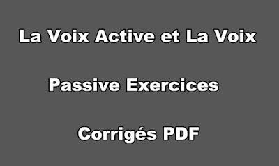 La Voix Active et La Voix Passive Exercices Corrigés PDF