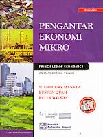 PENGANTAR EKONOMI MIKRO (Principles of Economis) Pengarang : N. Gregory Mankiw Penerbit : Salemba Empat