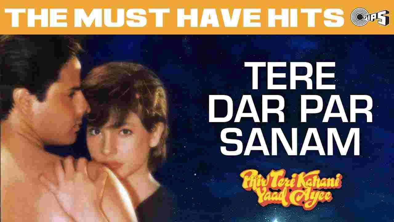 Tere dar par sanam lyrics in Hindi Phir teri kahani yaad aayi Kumar Sanu Bollywood Song