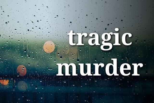 A true story of tragic murder