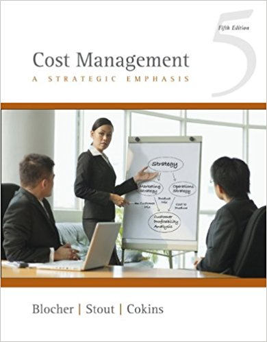 Cost Management: A Strategic Emphasis 5th Edition