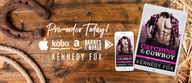 Cover Reveal ~ CATCHING THE COWBOY by Kennedy Fox