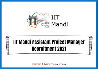IIT Mandi Assistant Project Manager Recruitment 2021