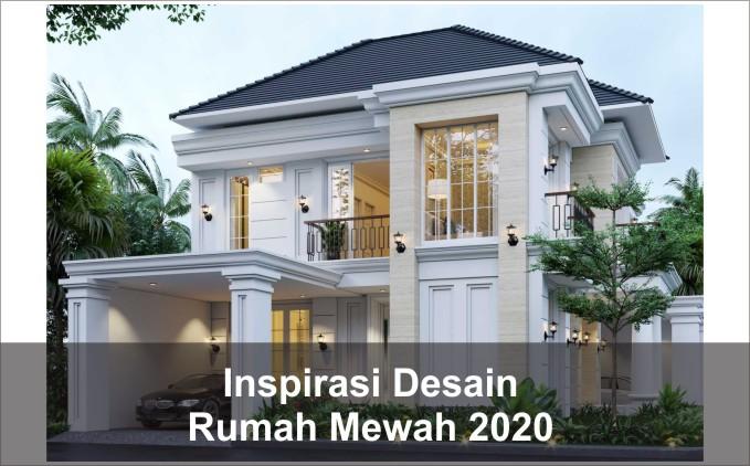 desain rumah mewah 2020