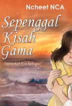 Novel Sepenggal Kisah Gama Karya Ncheet Nca Full Episode