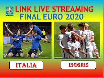 Link Live Streaming FINAL EURO 2020 ITALIA VS INGGRIS