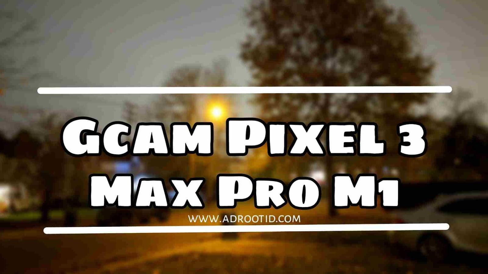 GCam Pixel 3 Max Pro M1 Tolyan