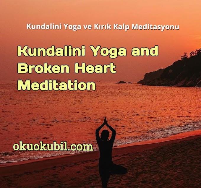 Kundalini Yoga ve Kırık Kalp Meditasyonu 2020