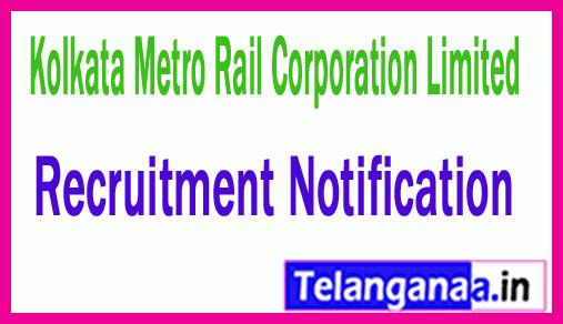 Kolkata Metro Rail Corporation Limited KMRC Recruitment Notification