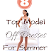 8 Top Model Off Dresses For Summer 2019!