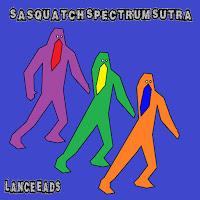 Sasquatch Spectrum Sutra by Lance Eads!