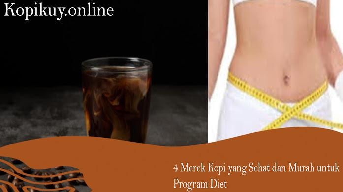 4 Merek Kopi yang Sehat dan Murah untuk Program Diet