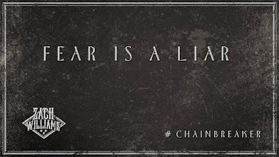 Fear Is a Liar - Zach Williams Lyrics