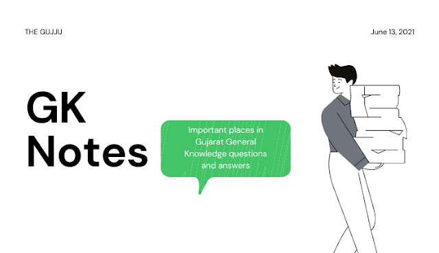 Important places in Gujarat General Knowledge questions and answers