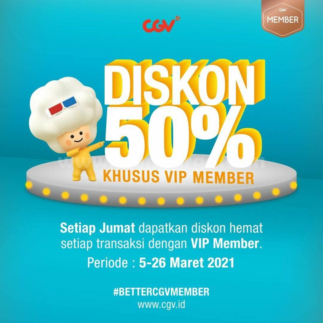 Promo CGV CINEMA Diskon 50% Khusus VIP Member