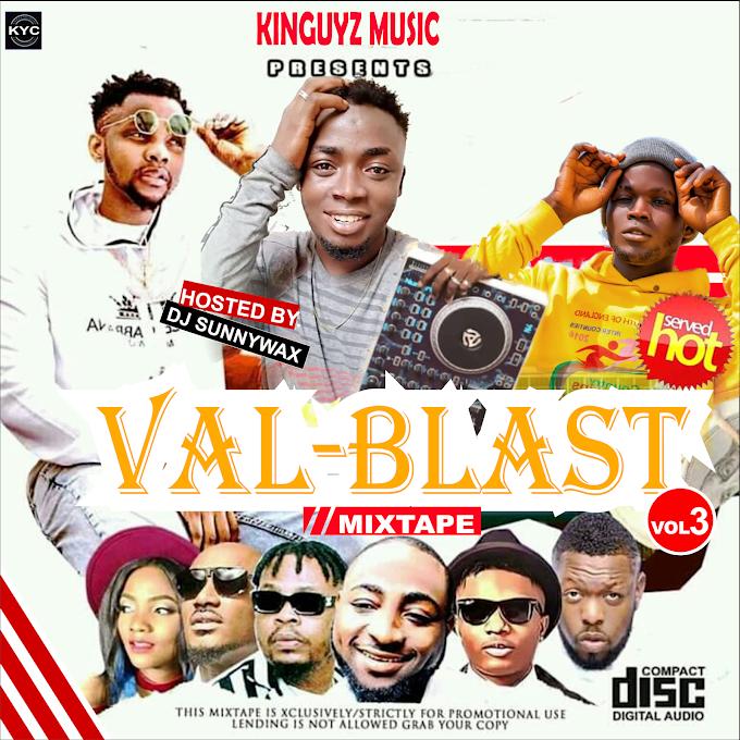 Mixtape: Dj Sunnywax - Val Blast Vol3 @djsunnywax01