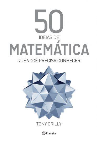 50 Ideias de Matemática Que Você Precisa Saber – Tony Crilly Download Grátis