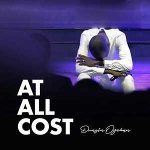 Dunsin Oyekan - At All Cost Lyrics