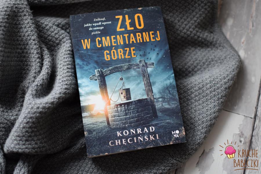"""""""Zło w cmentarnej górze"""" Konrad Chęciński"""