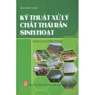 Kỹ Thuật Xử Lý Chất Thải Rắn Sinh Hoạt (Sách chuyên khảo) ebook PDF-EPUB-AWZ3-PRC-MOBI