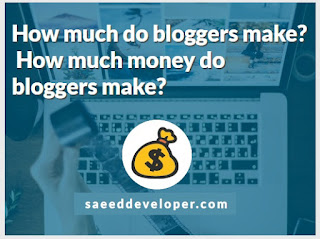 How much do bloggers make | How much money do bloggers make