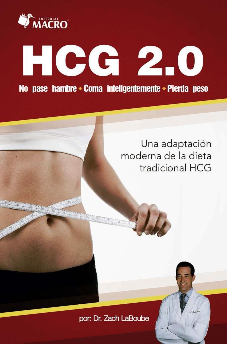 HCG 2.0: No pase hambre – Coma inteligentemente – Pierda peso – Zach LaBoube