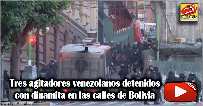 Tres agitadores venezolanos detenidos con dinamita en las calles de Bolivia