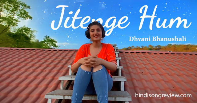 jitenge-hum--lyrics-hindi-dhvani-bhanushali