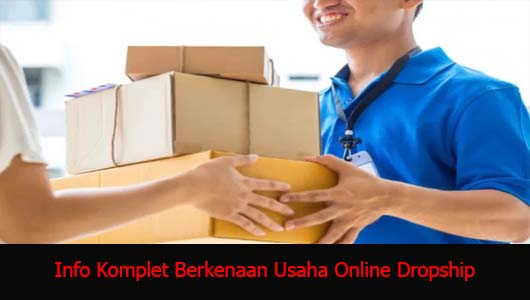 Info Komplet Berkenaan Usaha Online Dropship