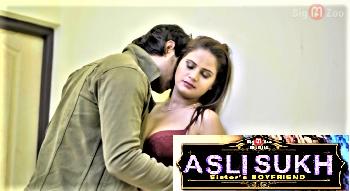 Asli Sukh Sister Boyfriend (2021) - BigMovieZoo Hot Web Series