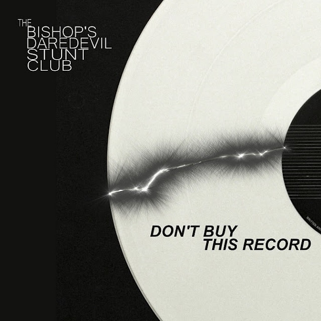 "Bishop's Daredevil Stunt Club Drop New Album ""Don't Buy This Record"""