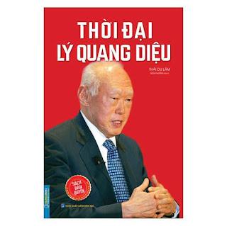 Thời Đại Lý Quang Diệu ebook PDF EPUB AWZ3 PRC MOBI