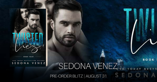 Pre-Order Blitz: Twisted Lies (Dirty Secrets, Book Four) by Sedona Venez!