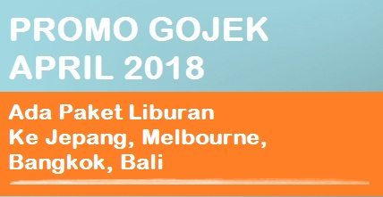promo Gojek April 2018, promo gojek 2018 terbaru, promo gojek april 2018 terbaru