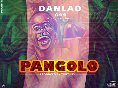 DOWNLOAD MP3: Danlad – Pangolo