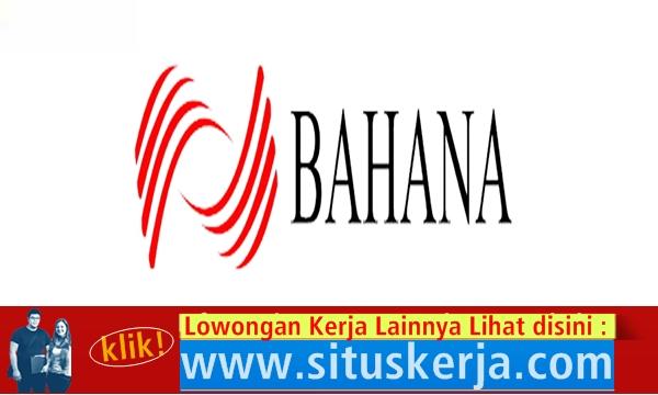 Info Tentang Lowongan Kerja Terbaru PT. Bahana Pembinaan Usaha Indonesia (Persero)