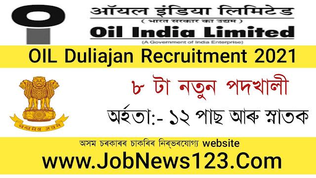 Oil India Limited,Duliajan Recruitment 2021: