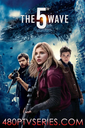 The 5th Wave (2016) 300MB Full Hindi Dual Audio Movie Download 480p Bluray Free Watch Online Full Movie Download Worldfree4u 9xmovies